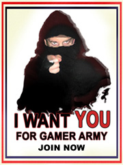 I want YOU for Gamer Army - Join Now!